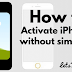 How to Activate iPhone without SIM card or iPhone No SIM