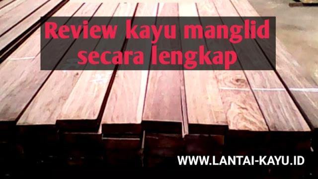 review kayu manglid