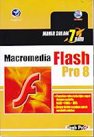 Judul Buku : Mahir dalam 7 Hari Macromedia Flash Pro 8