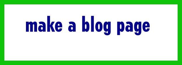 Make A Blog Page, ब्लॉग पेज कैसे बनायें