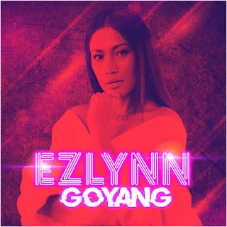 Lirik Lagu Ezlynn - Goyang
