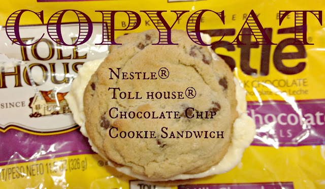 CopyCat Nestle® Toll house® Chocolate Chip Cookie Sandwich