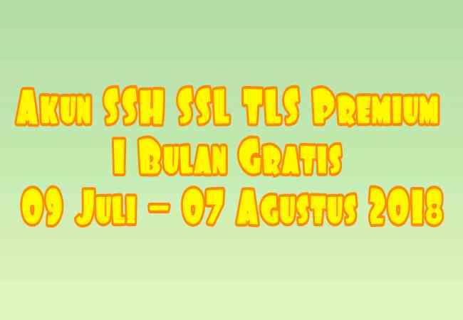 Akun SSH SSL TLS Premium 1 Bulan Gratis 09 Juli - 07 Agustus 2019 Terbaru