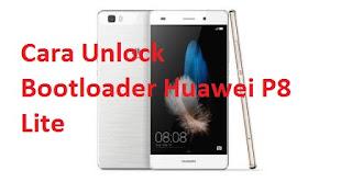 Cara Unlock Bootloader Huawei P8 Lite