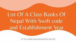 List Of A Class Banks Of Nepal With Swift code and Establishment Year