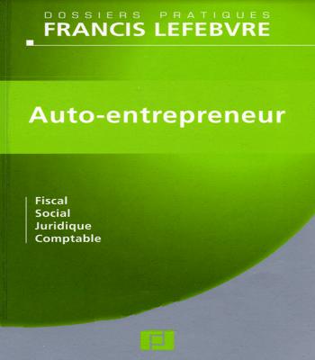 Livre Auto-entrepreneur ; fiscal, social, juridique, comptable en PDF