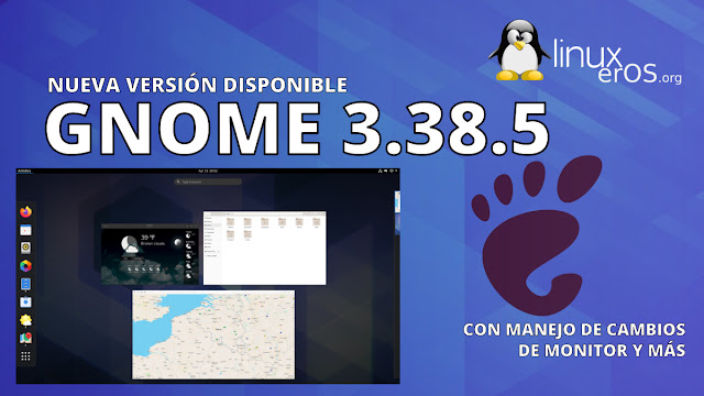 GNOME 3.38.5, con manejo de cambios de monitor y más