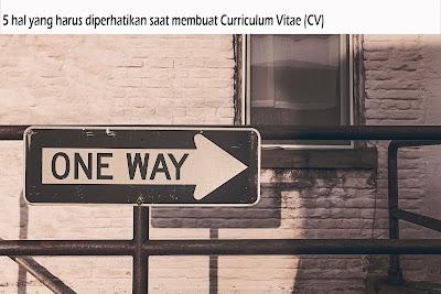 5 hal yang harus diperhatikan saat membuat Curriculum Vitae (CV)