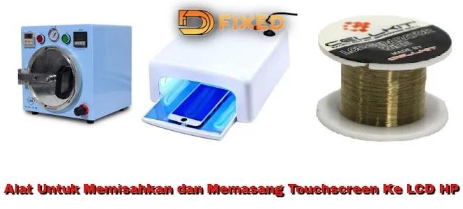 Alat untuk memisahkan dan memasang touchscreen ke LCD