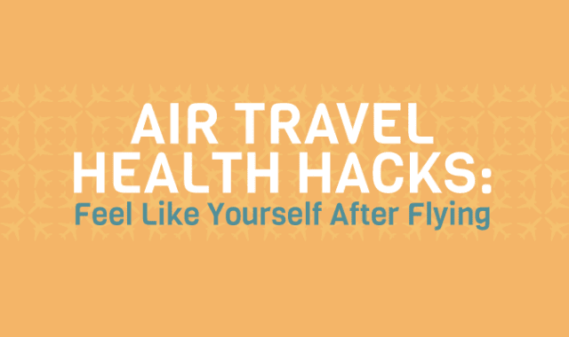 Air Travel Health Hacks