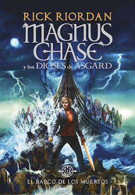 Libro - MAGNUS CHASE y los dioses de Asgard #3 El Barco de los Muertos : Rick Riordan (Montena - 15 Febrero 2018) LITERATURA JUVENIL - FANTASIA portada españa español