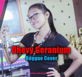 Dhevy Geranium, Reggae, Lagu Cover, 2018,Kumpulan Lagu Dhevy Geranium Mp3 Full Rar (Reggae Cover Terbaru 2018)