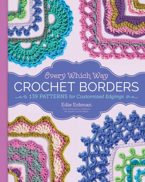 Every Which Way Crochet Borders (Review by Susan Carlson of Felted Button)