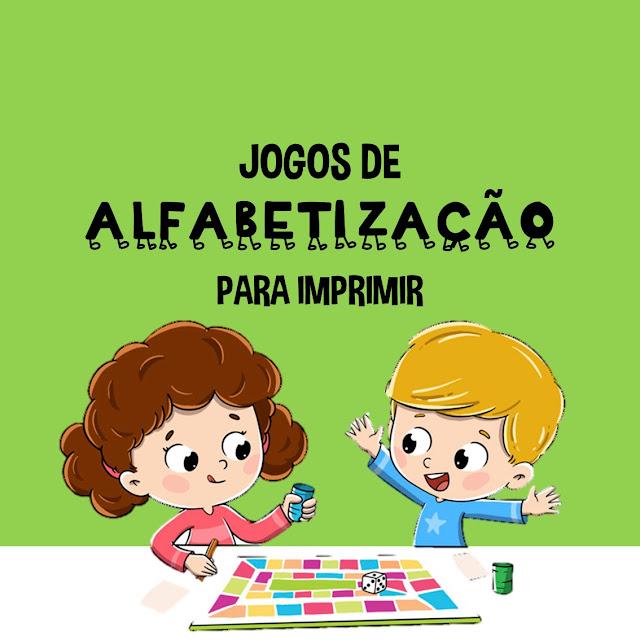 JOGOS DE ALFABETIZAÇÃO PARA IMPRIMIR