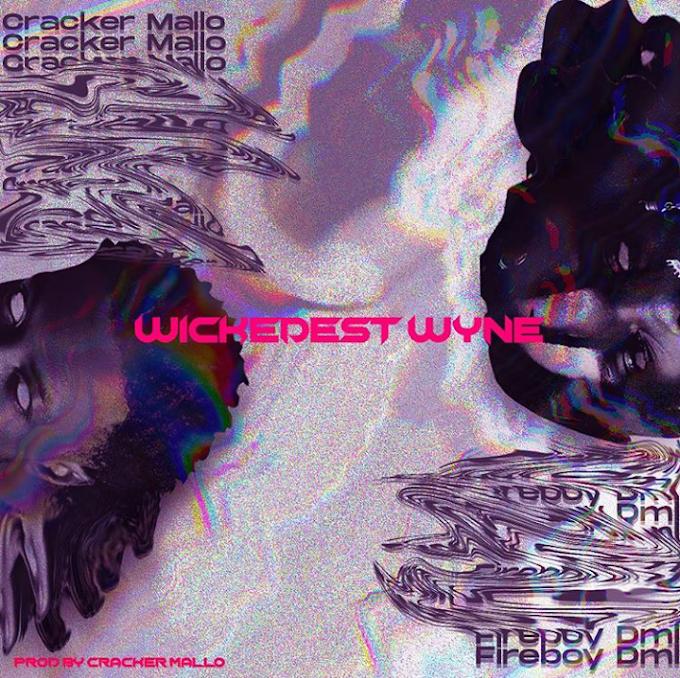 "Cracker Mallo – ""WICKEDEST WYNE"" (feat. Fireboy DML)"