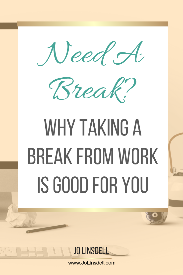 Why Taking A Break From Work Is Good For You and Your Business