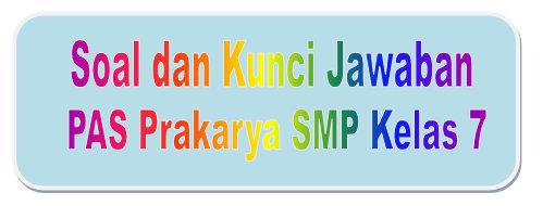 Soal Dan Kunci Jawaban Pas Prakarya Smp Kelas 7 Kurikulum 2013 Didno76 Com
