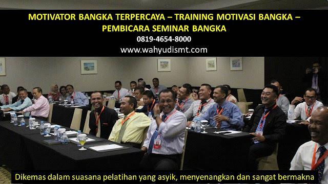 MOTIVATOR BANGKA, TRAINING MOTIVASI BANGKA, PEMBICARA SEMINAR BANGKA, PELATIHAN SDM BANGKA, TEAM BUILDING BANGKA