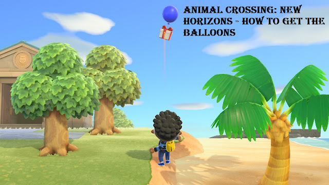 Animal Crossing: New Horizons – How to Get the Balloons