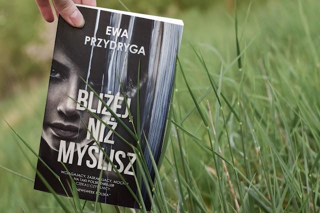 """Ewa Przydryga - ,,Bliżej niż myślisz"""" (recenzja przedpremierowa)"""