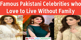 Famous Pakistani Celebrities who Love to Live Without Family