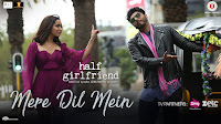 Mere Dil Mein Song Lyrics – Half Girlfriend (2017)