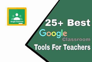 25+ Best Google Classroom Tools For Teachers