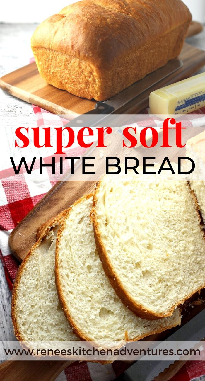 Pin for Soft White Bread Recipe by Renee's Kitchen Adventures