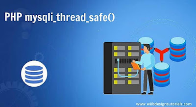 PHP mysqli_thread_safe() Function