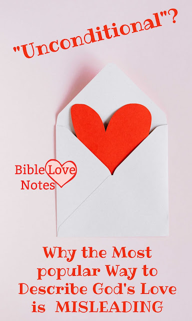 People think it's an insult to say God's love isn't unconditional. But it's actually an insult to say it is. Scripture never uses that description.