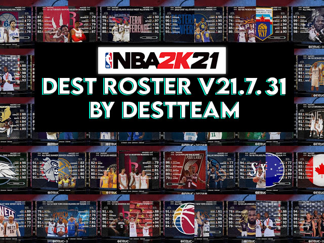 [LATEST UPDATE] NBA 2K21 DEST ROSTER V21.07.31 (July 31, 2021)  + 99  Teams WITH ALL NEW 2022 ROOKIES + FIBA + LATEST TRADE AIO by destteam