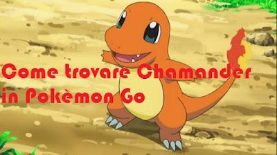 Come trovare Charmander a Pokèmon Go