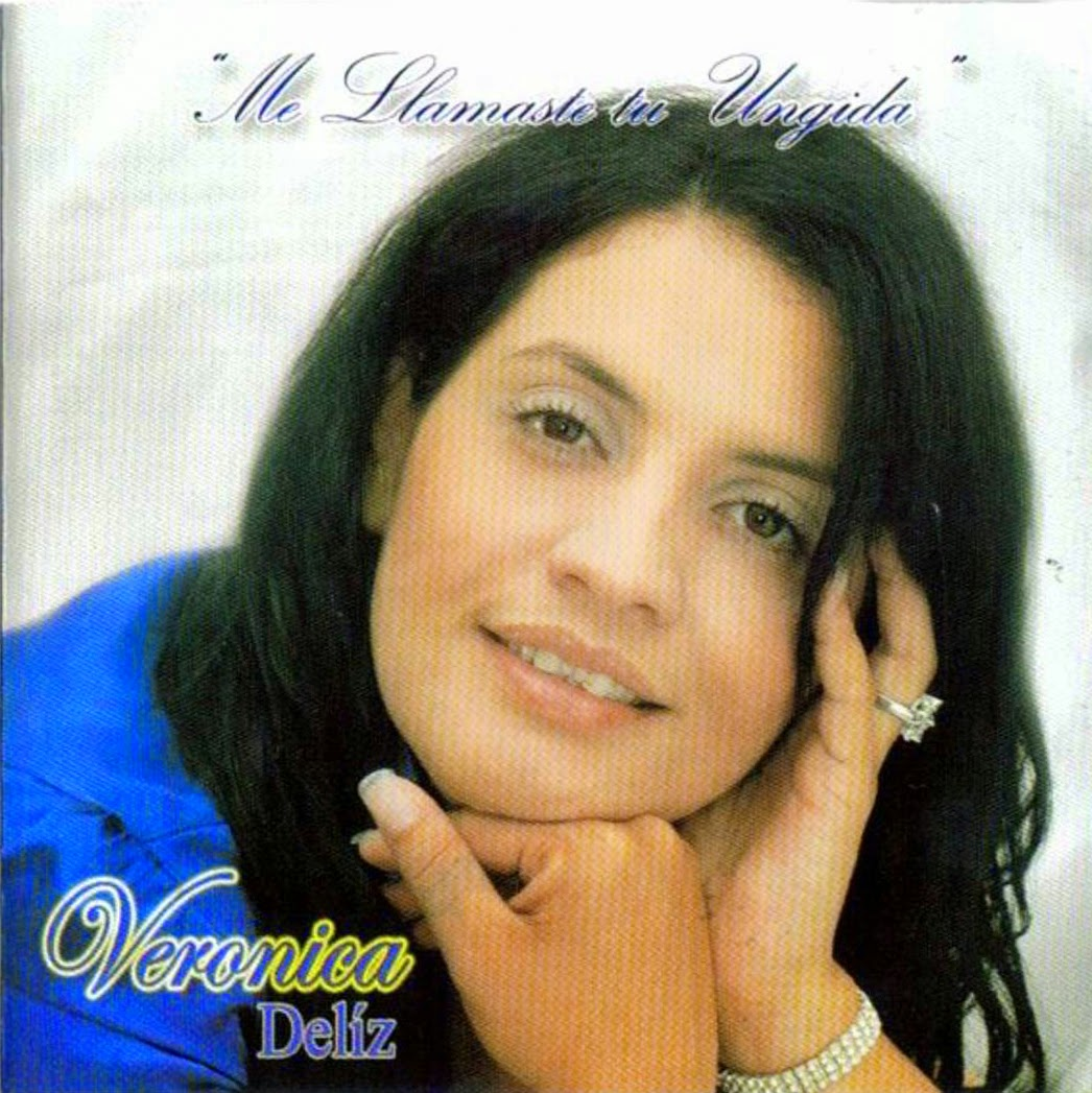 Verónica Delíz-Me Llamaste Tu Ungida-