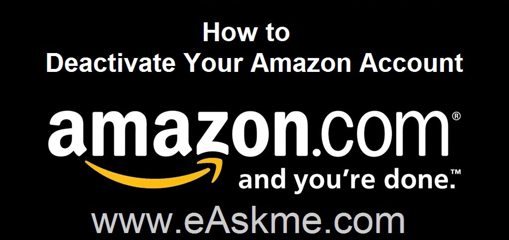 How to Deactivate Your Amazon Account : eAskme