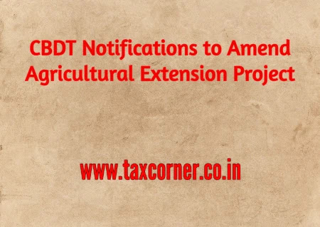 cbdt-notifications-to-amend-agricultural-extension-project