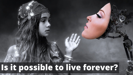 Will humans ever be able to live forever?