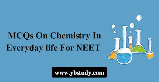 Mcqs on chemistry in everyday life for NEET