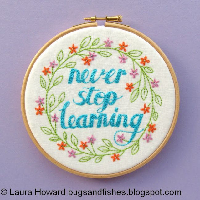 Finished embroidery hoop art: Never Stop Learning