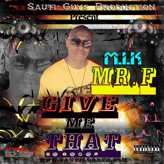 [Music] Mr. F - Give Me That