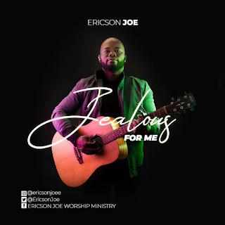 DOWNLOAD: Ericson Joe - Jealous For Me [Mp3 + Lyrics + Video]