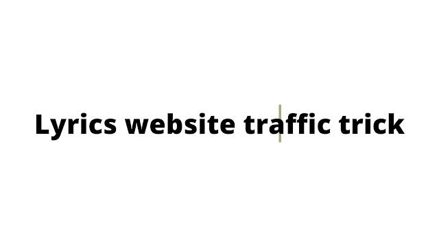 Lyrics website traffic trick by technical gorav