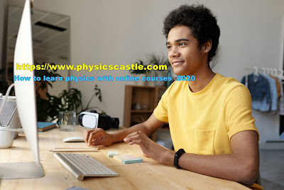 How to learn physics with online courses 2020