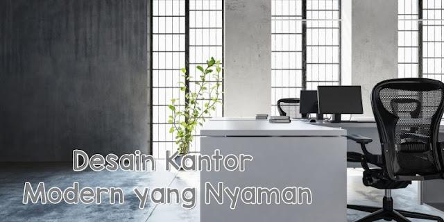 desain kantor modern yang nyaman