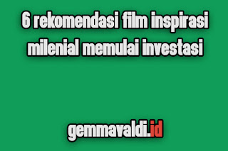 6 Rekomendasi Film Inspirasi Milenial Memulai Investasi