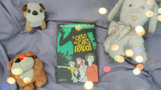 O Caso dos Cães Irados | Milton Célio de Oliveira Filho