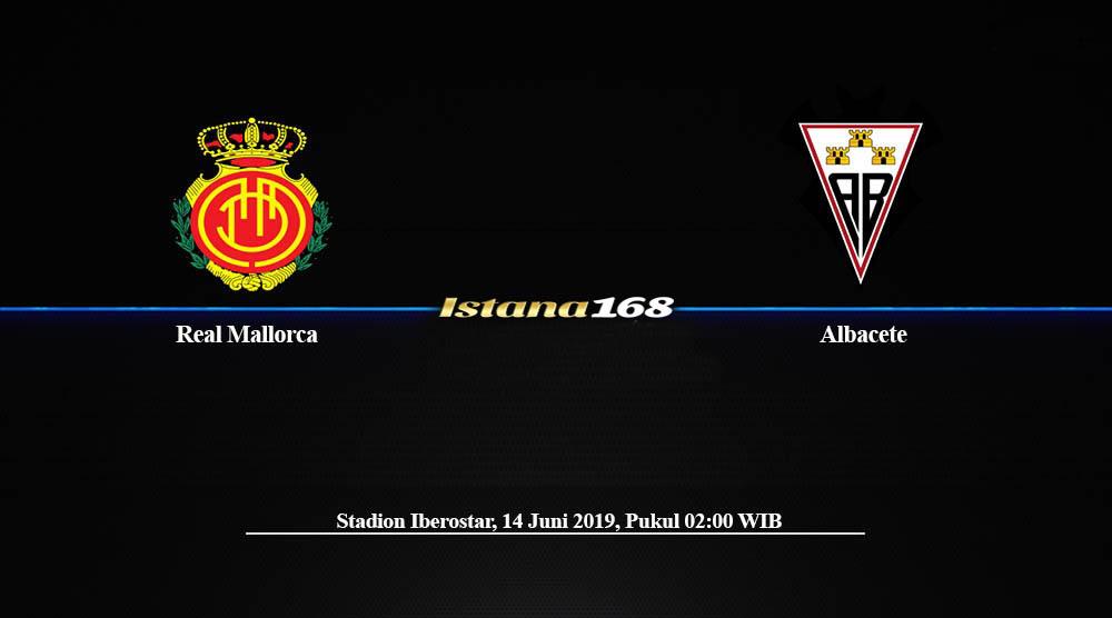 Prediksi Real Mallorca vs Albacete 14 Juni 2019