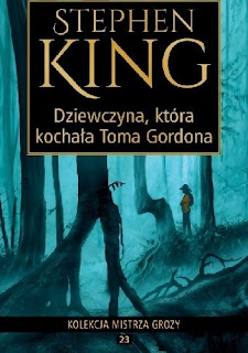 """""""Dziewczyna, która kochała Toma Gordona"""" – Stephen King"""
