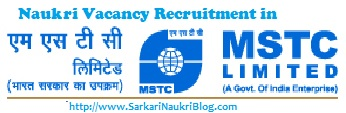Naukri Vacancy Recruitment in MSTC Limited