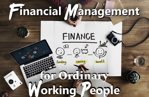 How to manage your finance as an ordinary working people?