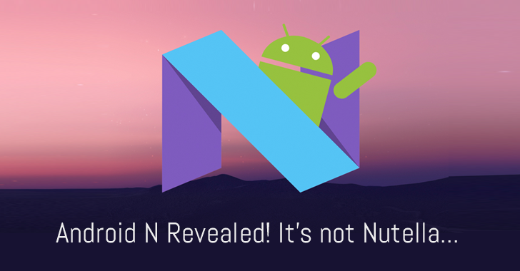Google finally announces Android N's name and It's not Nutella